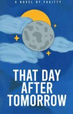 That Day After Tomorrow by Faaitty