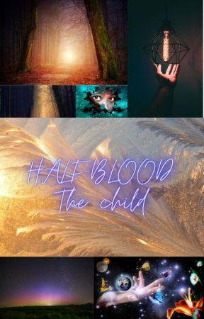 HALF-BLOOD: The child by RANDOM28lol