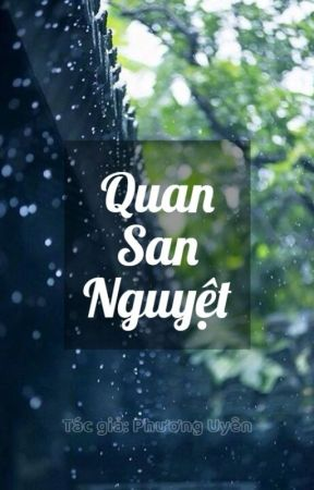 [DÃ SỬ] QUAN SAN NGUYỆT by PhuongUyen286