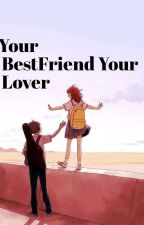 My Best Friend My Lover (ONGOING) by cor_pluviam