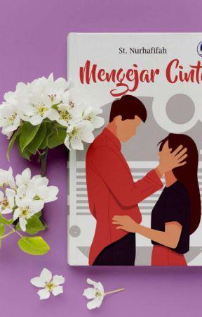 Mengejar Cinta (Proses Penerbitan) by NurhafifahNurhafifa0