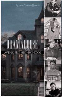 Drama House - Avengers Highschool ✨ cover