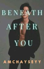 Beneath After You | EXO FANFICTION | SUHO by amchayseyy