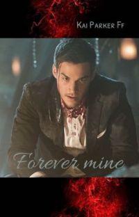 •Forever mine• Kai Parker Ff cover