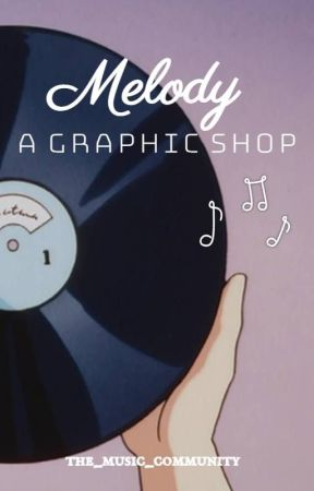 Melody: A Graphic Shop by the_music_community