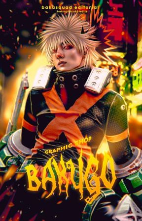Graphic shop, bakugo . by bksquad-editorial