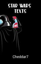 Star Wars Texts w/ Female Reader by Cheddar7