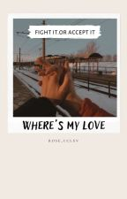 where's my love || instagram by rose_CCLXV