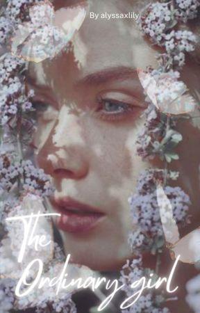 The Ordinary Girl by alyssaxlily