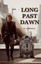 Long Past Dawn | Anakin x Reader by _anakinslover_