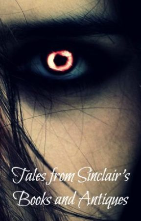 Tales from Sinclair's Books and Antiques by unleashed27