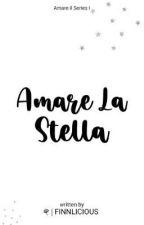 Amare la Stella by KurisuHidalgo