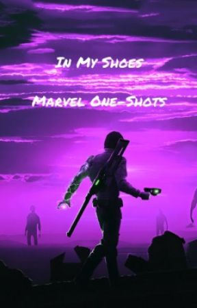 In My Shoes ~  Marvel Imagines by TheWryter