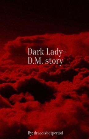 dark lady- dm story by dracoishotperiod