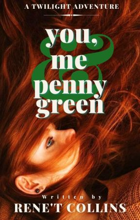 You, Me and Penny Green | Edward Cullen | Re-Imagined  by CallingCollins