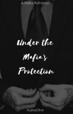 Under the Mafia's Protection by AzaleaOlive