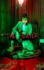 THE PLAYER  by PokerlicE