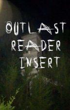 outlast (reader insert)  by vodkarott