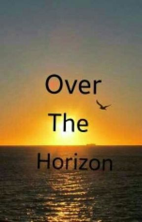 Over The Horizon by EmotionalAllDay