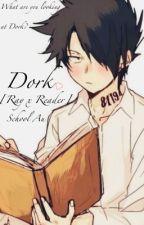 Dork♡ [Ray x Reader] School Au by NoelleNowhere2BFound