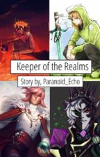 Realm Keepers by Paranoid_Echo