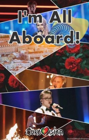I'm All Aboard! (Eurovision 2018 fan fic) by QueenOfRhododendrons