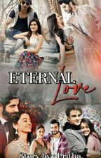 ETERNAL LOVE : JOURNEY FROM STRANGERS TO LOVERS (ON HOLD ) by PrithaSingh9