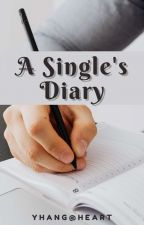 A SINGLE'S DIARY by WXYZ10050805
