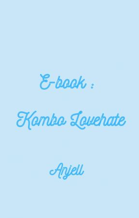 E-BOOK KOMBO LOVEHATE (SAMPLE ONLY) by AnjellHomosapien