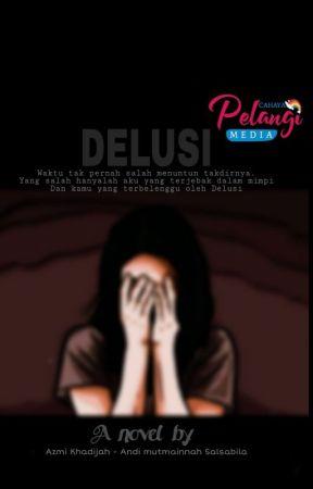 DELUSI by azmikhadijah17