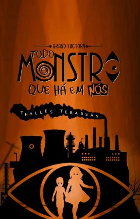Todo Monstro que Há em Nós by ThallesTerassan