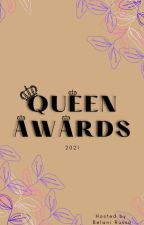 Queen Awards 2021 by TheQueenAwardss