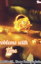 Problems With Time by bookstar29