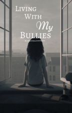 Living With My Bullies by kyliemfree