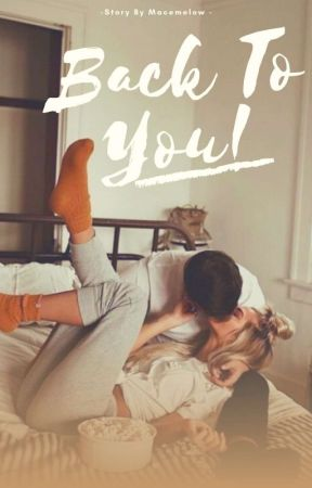 Back to You [Sequel Dika Ragesta] by macemelow