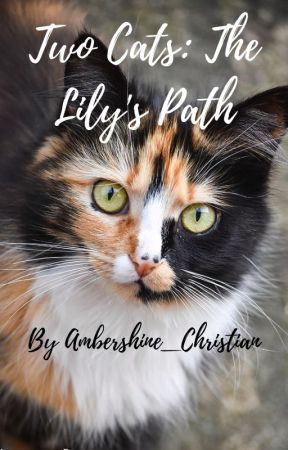 The Lily's Path (Warrior Cat Fanfic) by Ambershine_Christian