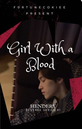 Girl With a Blood | Hendery ✓ by F0RTUNECOKIEE