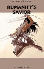 | Humanity's Savior | Attack On Titan  by sh0880sh