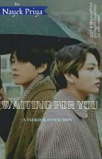 Waiting For You // Taekook by PRIYANAYEK