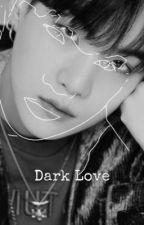 Dark Love (MYG) oleh FelliciaCarol