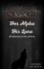 Her Alpha, His Luna by chill_pill_all_day