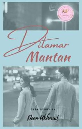 Dilamar Mantan by deanakhmad