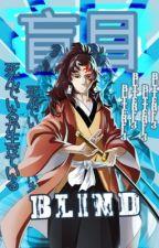 """""""Blind"""" Kimetsu no Yaiba x Male! Reader by Butterfl3"""