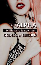 The Alpha Millionaire is now the Goddess of Discord (+18) by Juanreyez87