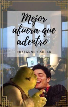 ~Mejor afuera que adentro~ [Chayanne x Shrek] by SLsecretwriter