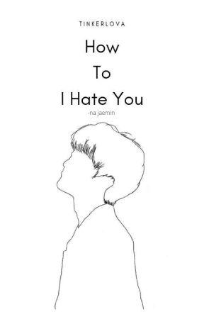 How To I Hate You   Na Jaemin  by oxoxxo_