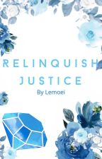 Relinquish Justice by Lemoei