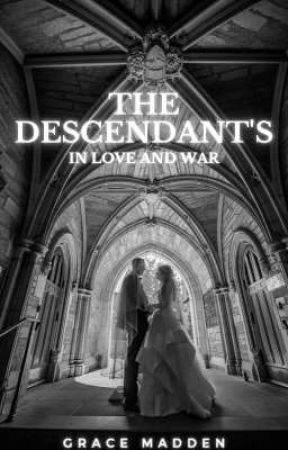 The Descendants; In Love And War by gracemadden1234