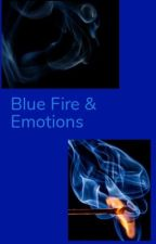 Blue Fire & Emotions (Wild CardxOC)              [Discontinued] by Blood_Bloss