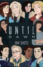 Until Dawn One Shots by RandoWriterChic